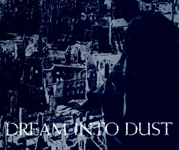 Dream into Dust